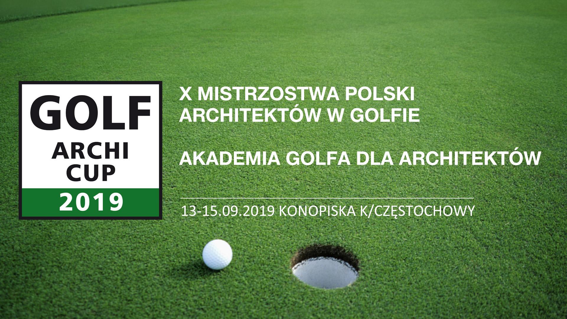 X MISTRZOSTWA POLSKI ARCHITEKTÓW W GOLFIE I AKADEMIA GOLFA DLA ARCHITEKTÓW – GOLF ARCHI CUP 2019