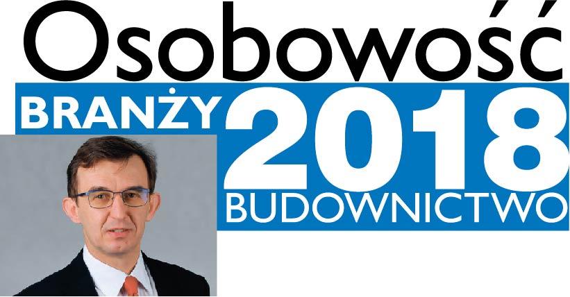 OSOBOWOŚĆ BRANŻY 2018 – WALDEMAR SZOSTAK BUSINESS DIRECTOR BUILDING COMPONENTS, RUUKKI POLSKA SP. Z O.O.