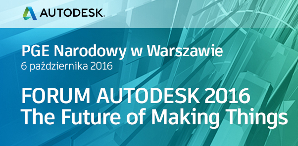 Forum Autodesk 2016 –The Future of Making Things