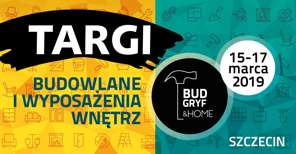 TRWAJĄ PRZYGOTOWANIA DO TARGÓW BUD-GRYF & HOME 2019