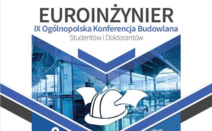 IX OGÓLNOPOLSKA KONFERENCJA BUDOWLANA STUDENTÓW I DOKTORANTÓW EUROINŻYNIER