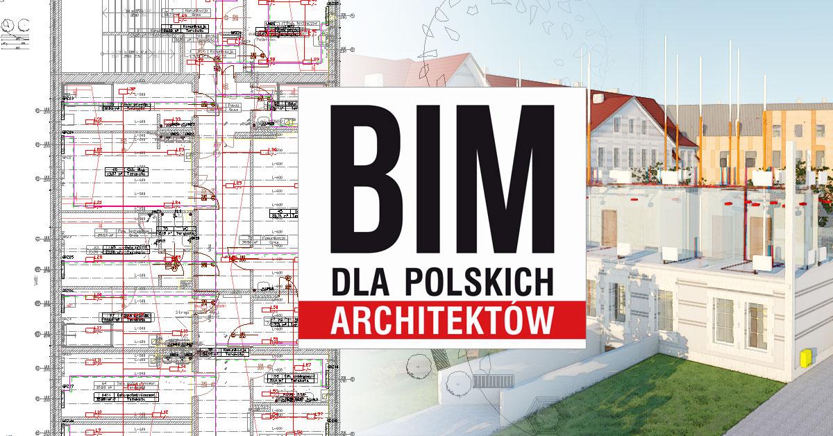 BIM DLA POLSKICH ARCHITEKTÓW  – WSPÓLNE PRZEDSIĘWZIĘCIE IARP I ARCADIASOFT CHUDZIK SP. J.