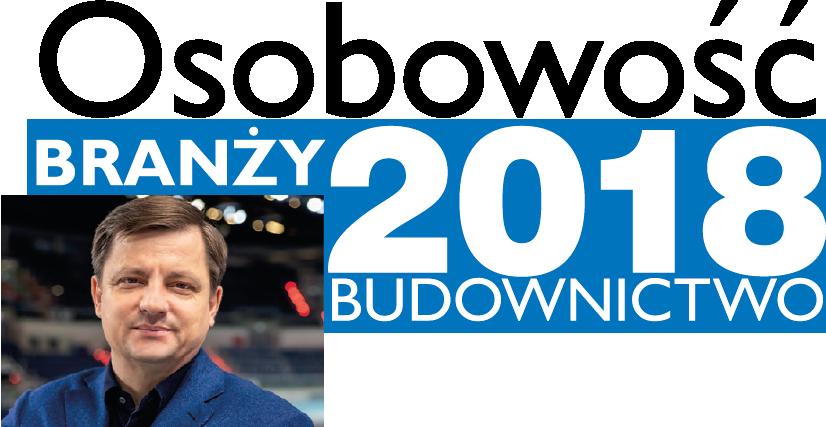 OSOBOWOŚĆ BRANŻY 2018 – JAROSŁAW SZCZUPAK PREZES ZARZĄDU, ALSTAL GRUPA BUDOWLANA SP. Z O.O. SP.K.