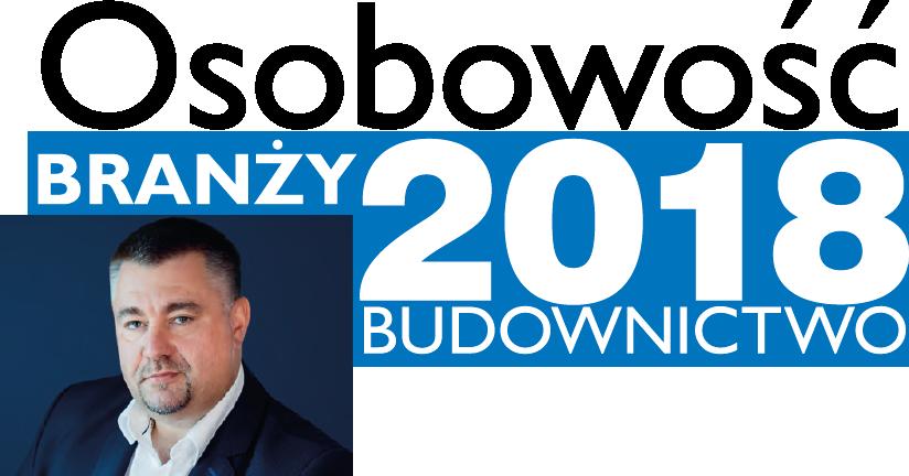 OSOBOWOŚĆ BRANŻY 2018 – RAFAŁ MICHALSKI PREZES ZARZĄDU, BLACHOTRAPEZ SP. Z O.O.