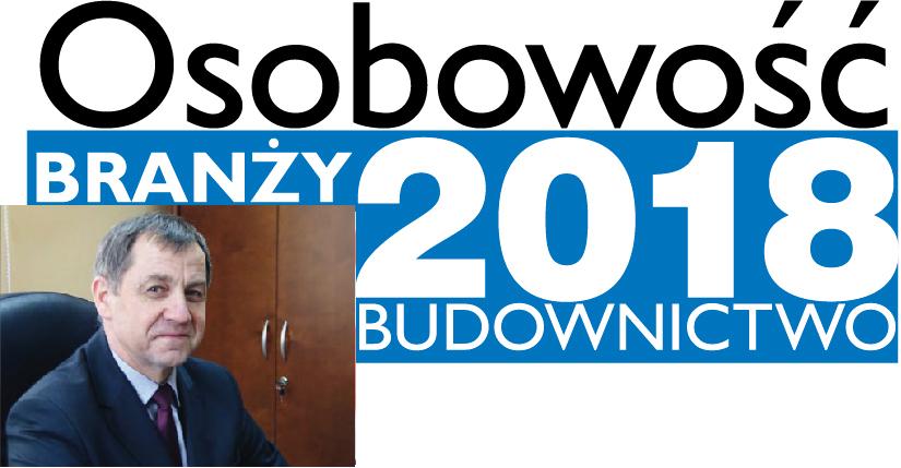 OSOBOWOŚĆ BRANŻY 2018 – ADAM MAKOWSKI PREZES ZARZĄDU, POLBRAM STEEL GROUP SP. Z O.O. SP. K.