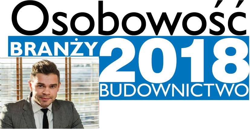 OSOBOWOŚĆ BRANŻY 2018 – DANIEL PAWŁOWSKI PREZES ZARZĄDU, BAUKRANE BUDOWNICTWO SP. Z O.O. SP. K.