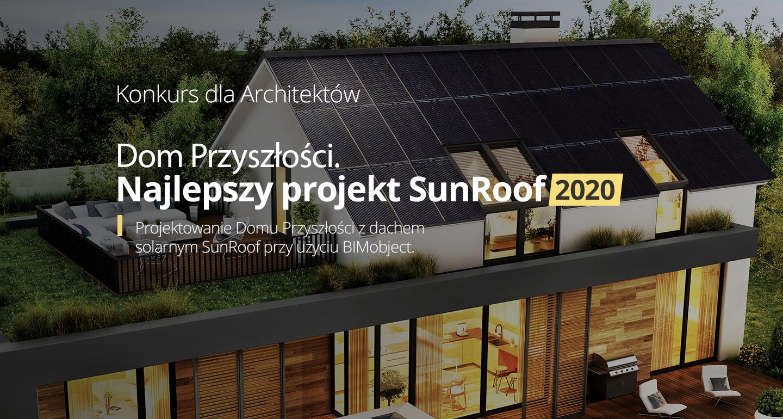 Dom Przyszłości. Najlepszy projekt SunRoof 2020