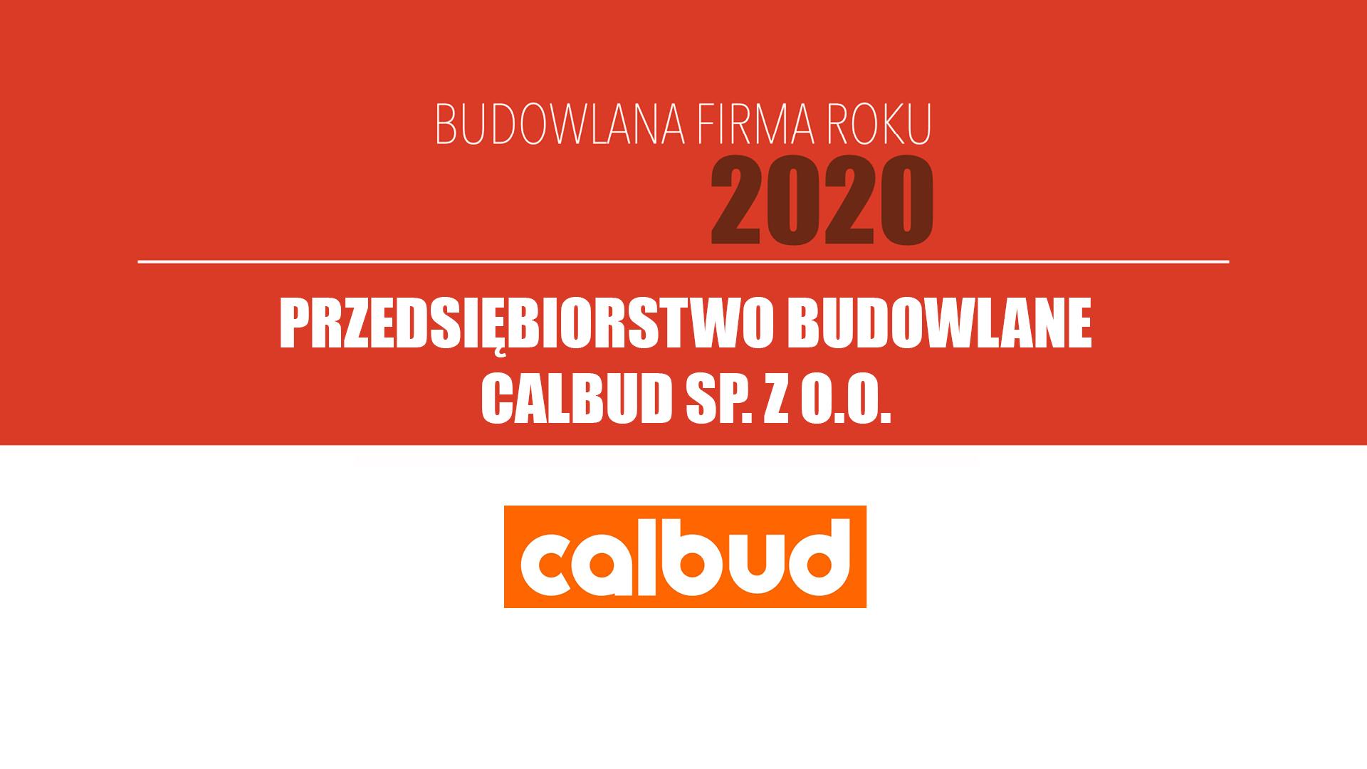 PRZEDSIĘBIORSTWO BUDOWLANE CALBUD SP. Z O.O. – Budowlana Firma Roku 2020