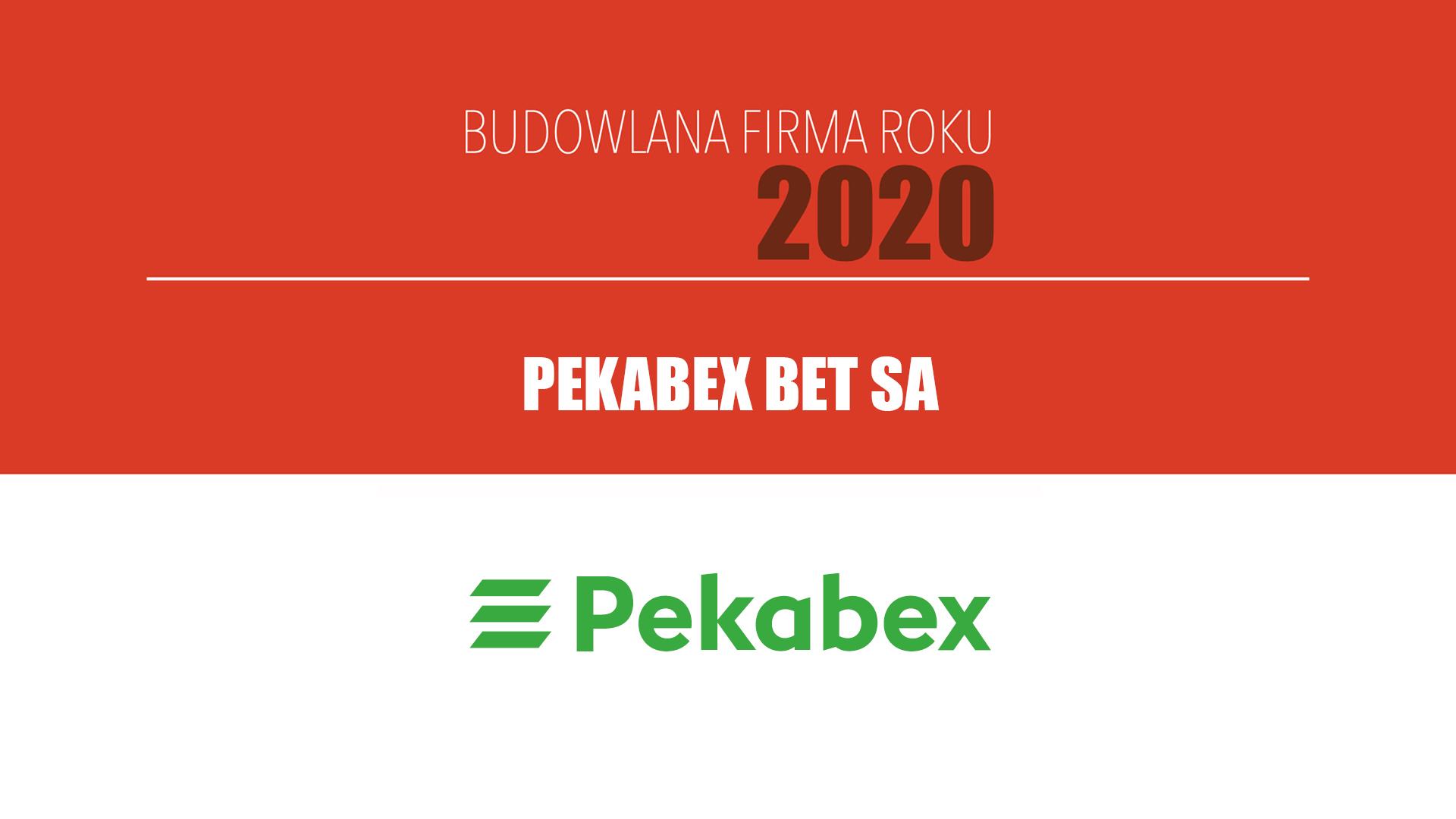PEKABEX BET SA – Budowlana Firma Roku 2020