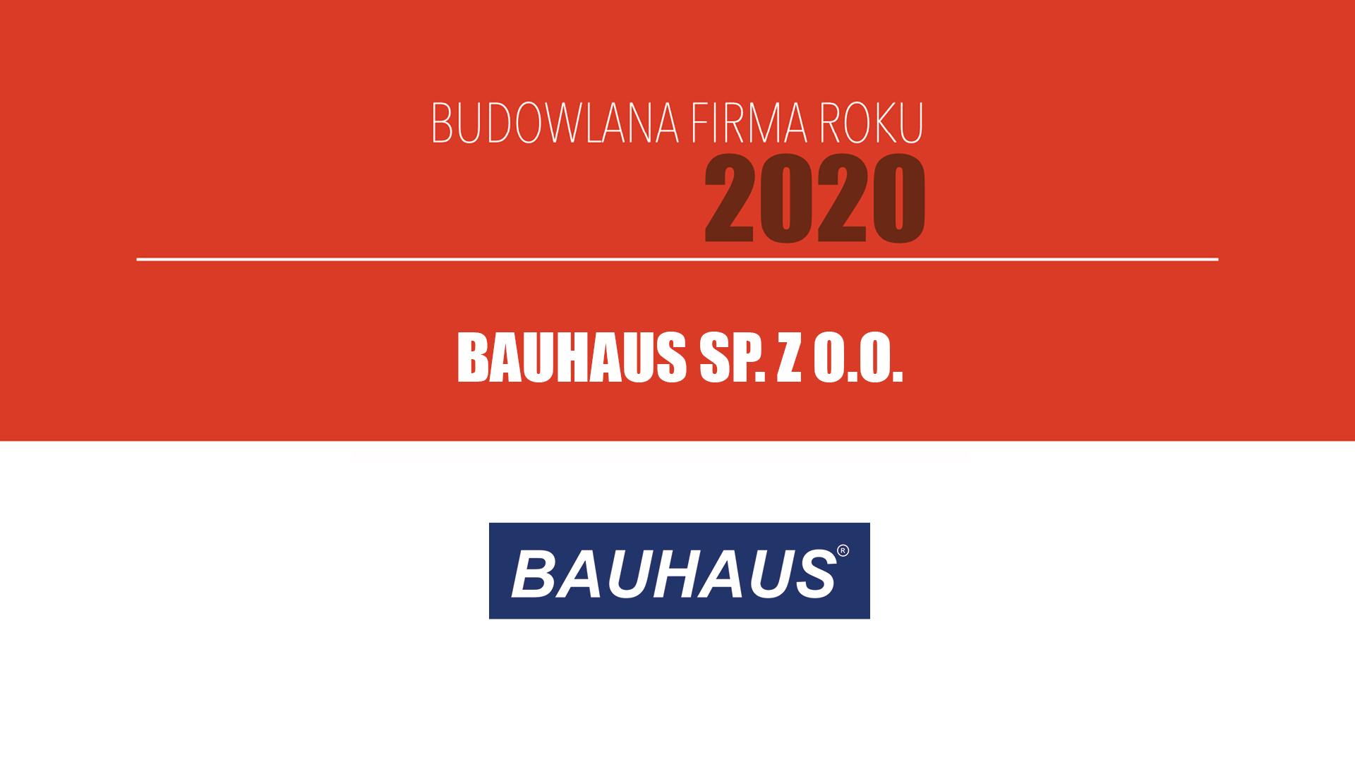 BAUHAUS SP. Z O.O.  – Budowlana Firma Roku 2020