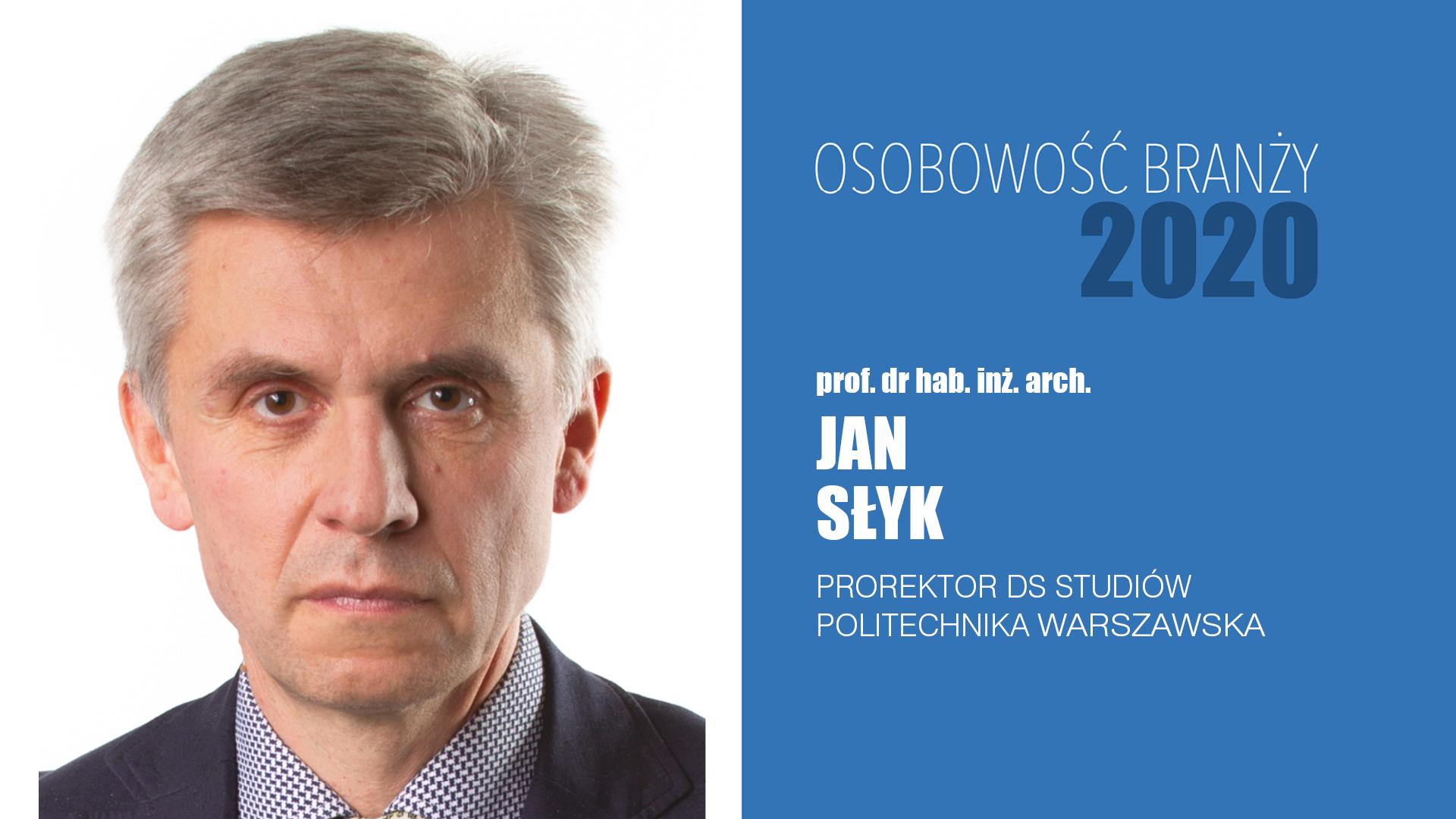 prof. dr hab. inż. arch. Jan Słyk – Osobowość Branży 2020