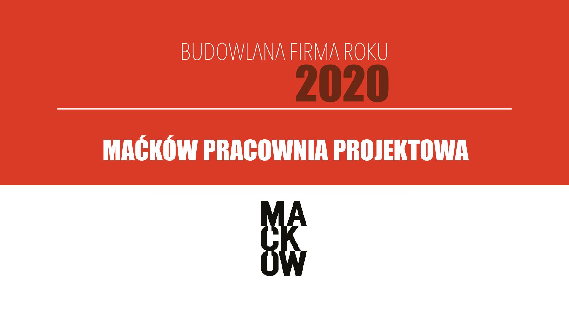 MAĆKÓW PRACOWNIA PROJEKTOWA SP. Z O.O. – Budowlana Firma Roku 2020