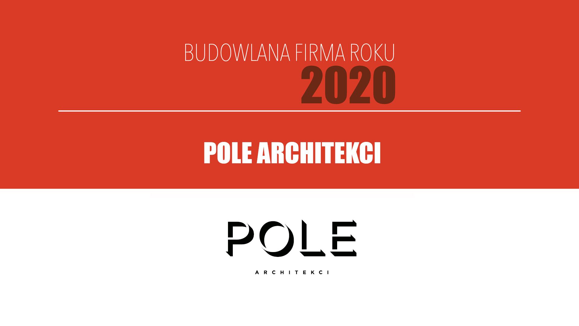 POLE ARCHITEKCI – Budowlana Firma Roku 2020