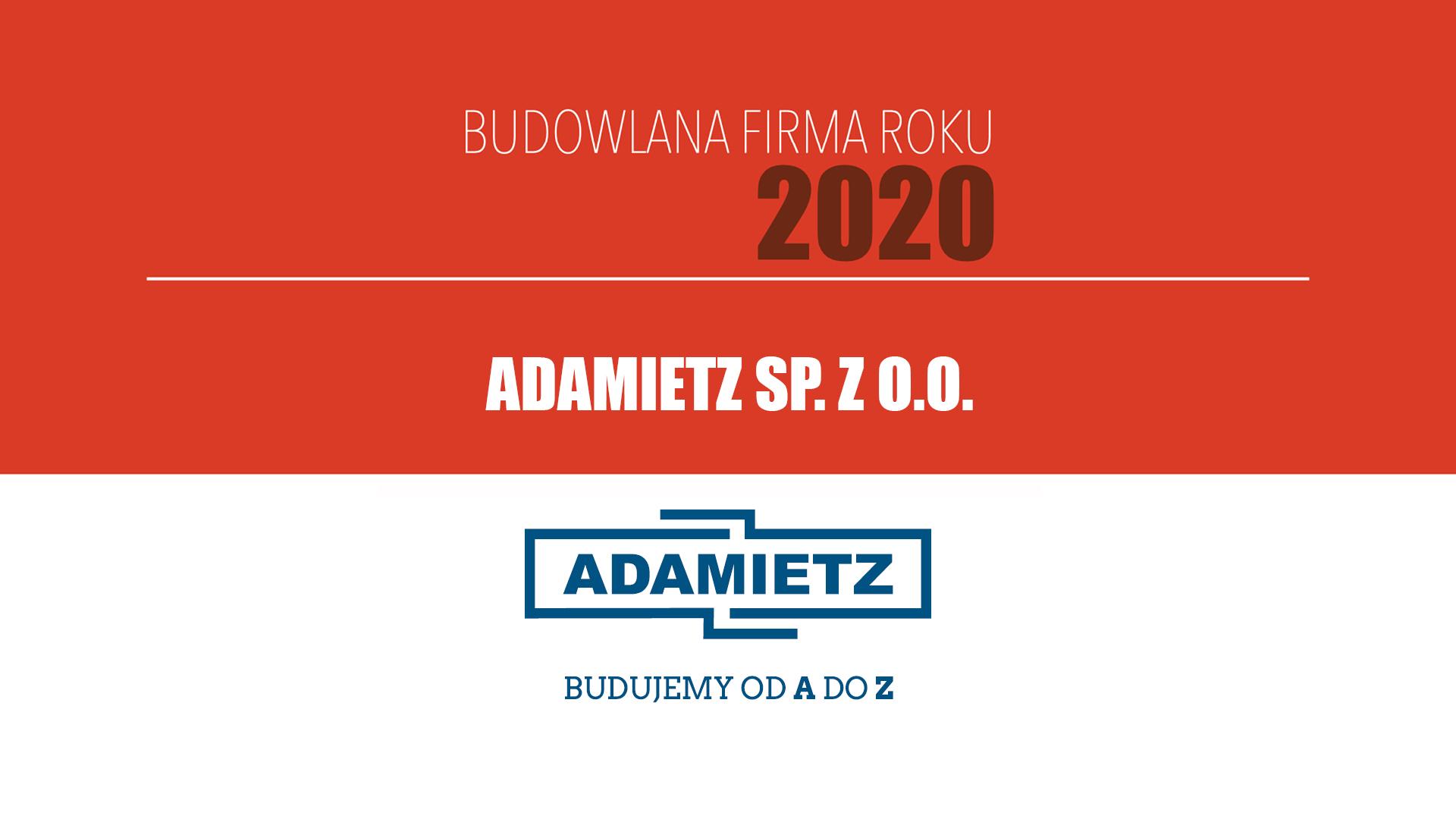 ADAMIETZ SP. Z O.O. – Budowlana Firma Roku 2020