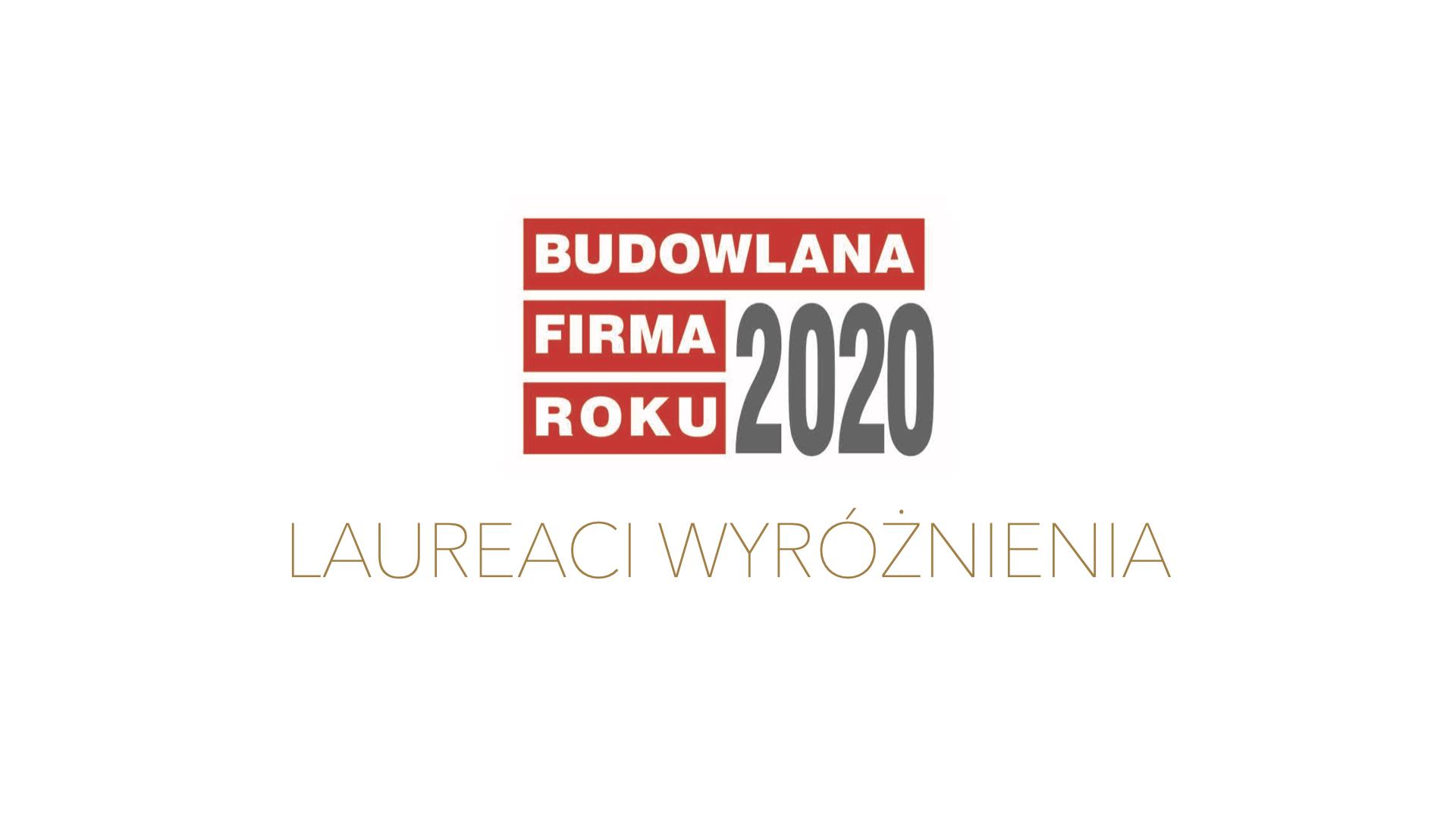 LAUREACI WYRÓŻNIENIA BUDOWLANA FIRMA ROKU 2020