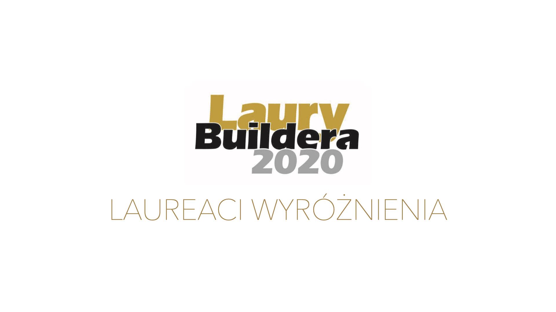 LAUREACI WYRÓŻNIENIA LAURY BUILDERA 2020
