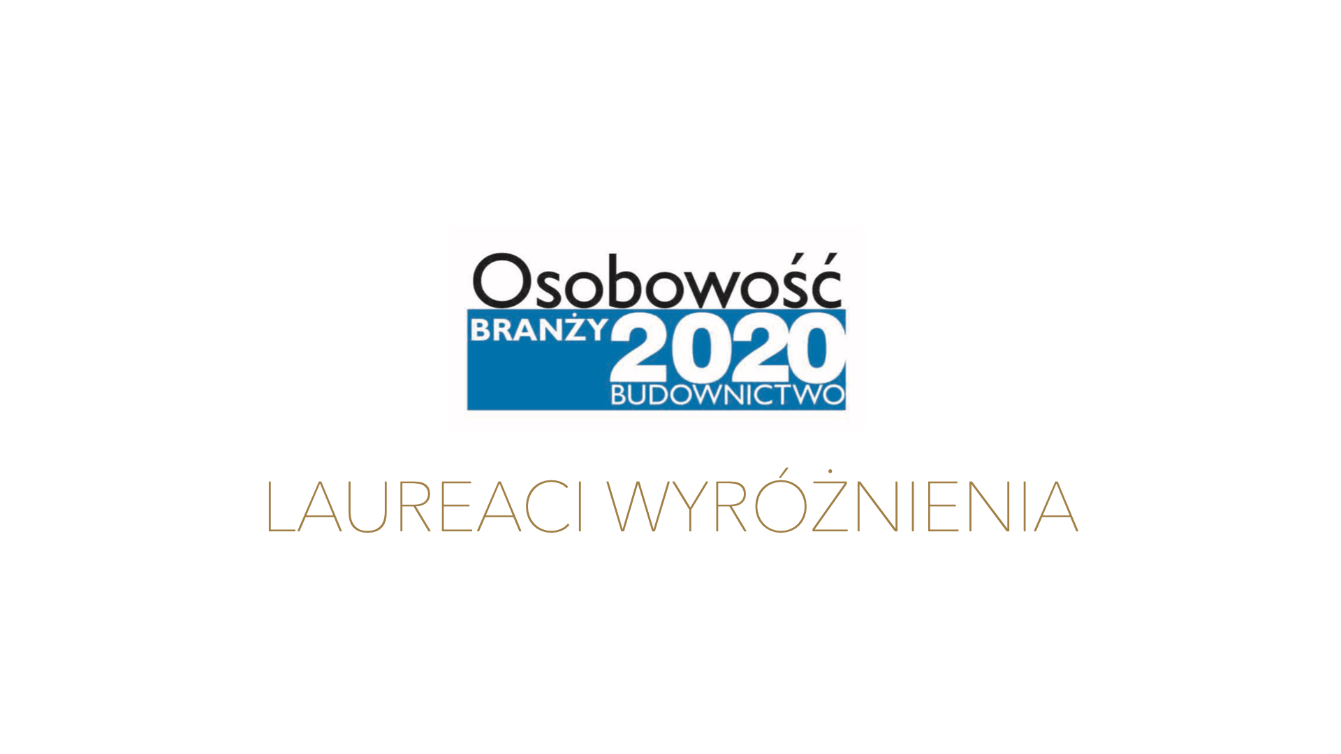 LAUREACI WYRÓŻNIENIA OSOBOWOŚĆ BRANŻY 2020