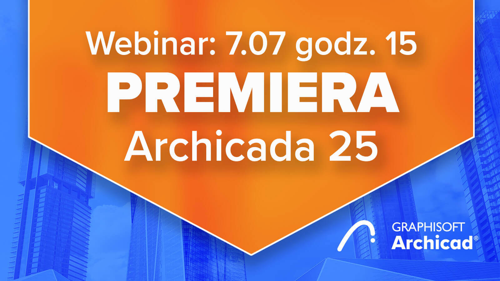 Premiera Archicada 25