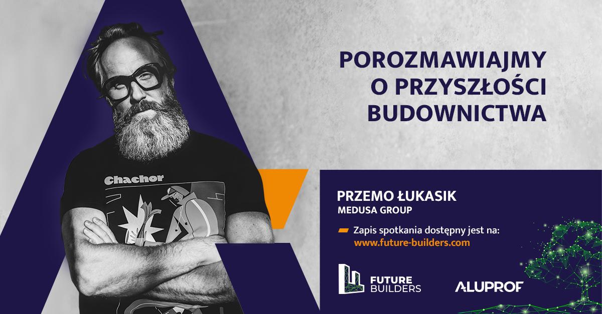 """Future Builders – Przemo Łukasik: """"Wierzę w człowieka"""""""