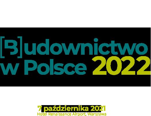 VI FORUM BUDOWNICTWO W POLSCE 2022 – BRANŻOWA DEBATA ROKU!